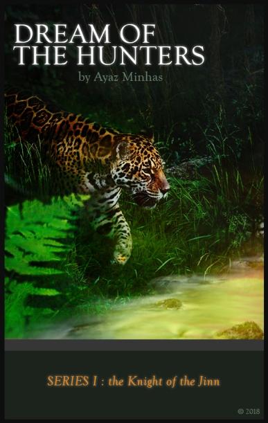 Ayaz Minhas : Dream of the Hunters